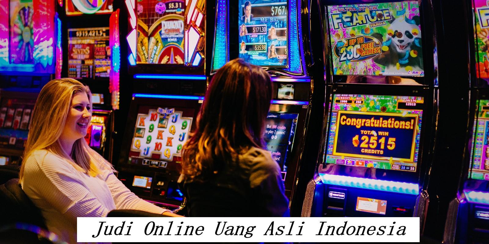 Judi Online Uang Asli Indonesia