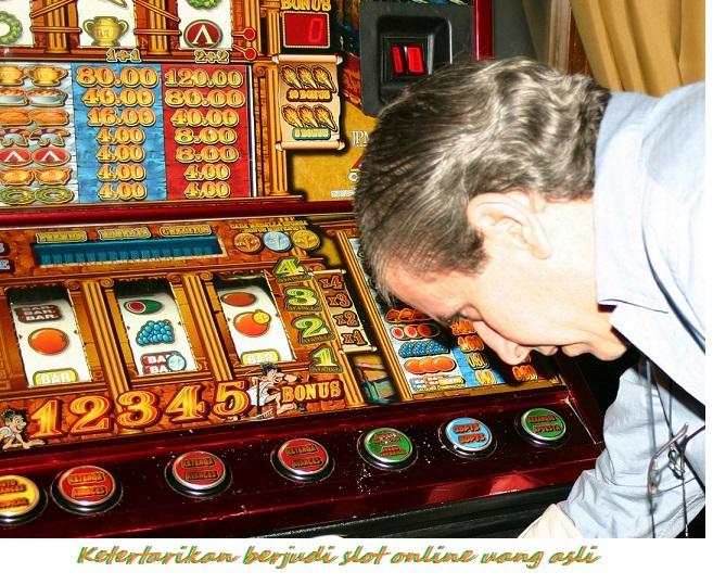 Ketertarikan berjudi slot online uang asli