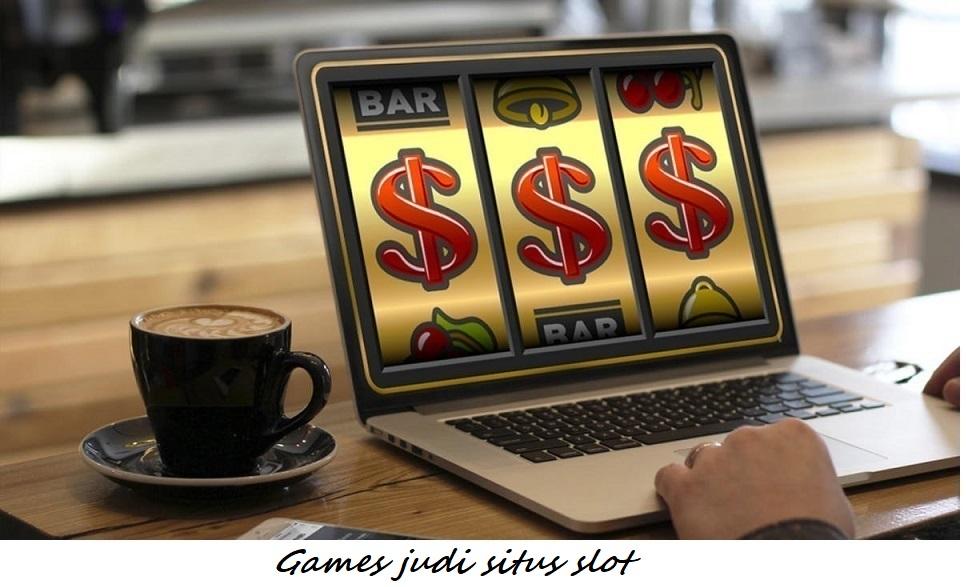 Games judi situs slot