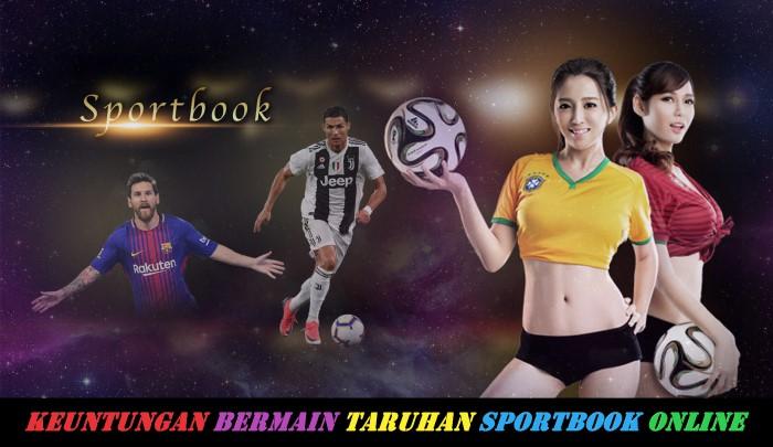 Keuntungan Bermain Taruhan Sportbook Online